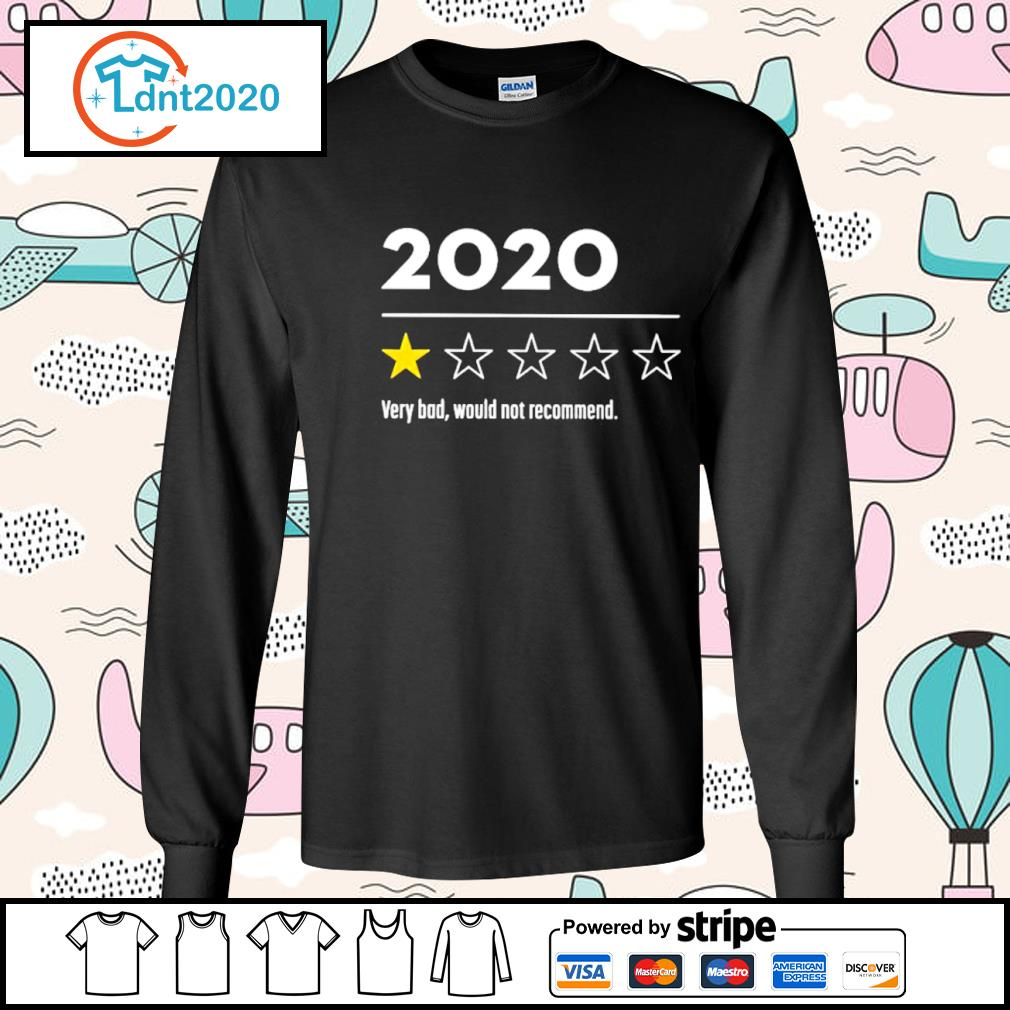 2020 very bad would not recommend s longsleeve-tee