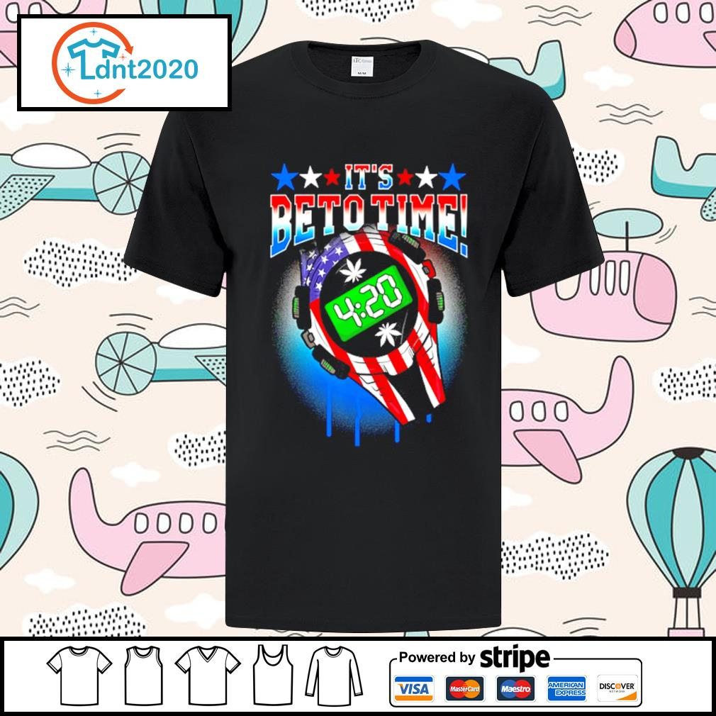 420 Time Legal Weed Beto O_Rourke support US President 2020 shirt
