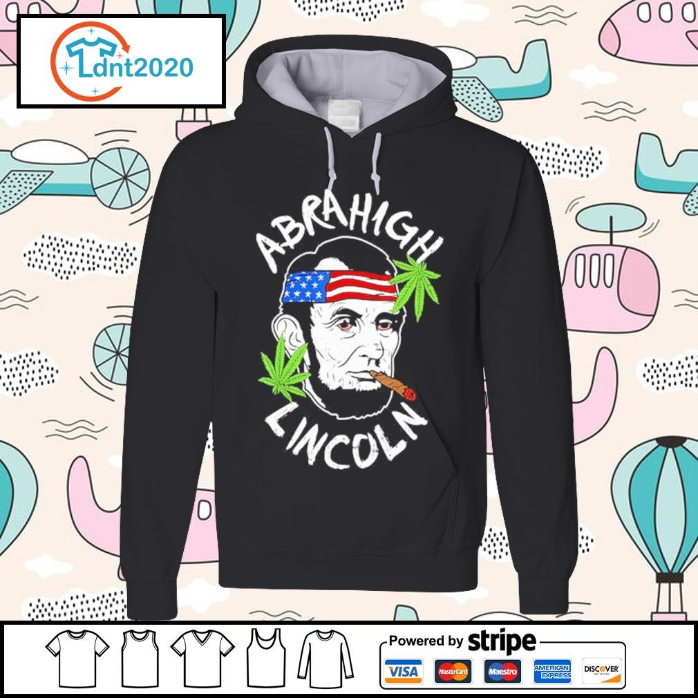 Abraham Lincoln Abrahigh Lincoln smoking weed s hoodie