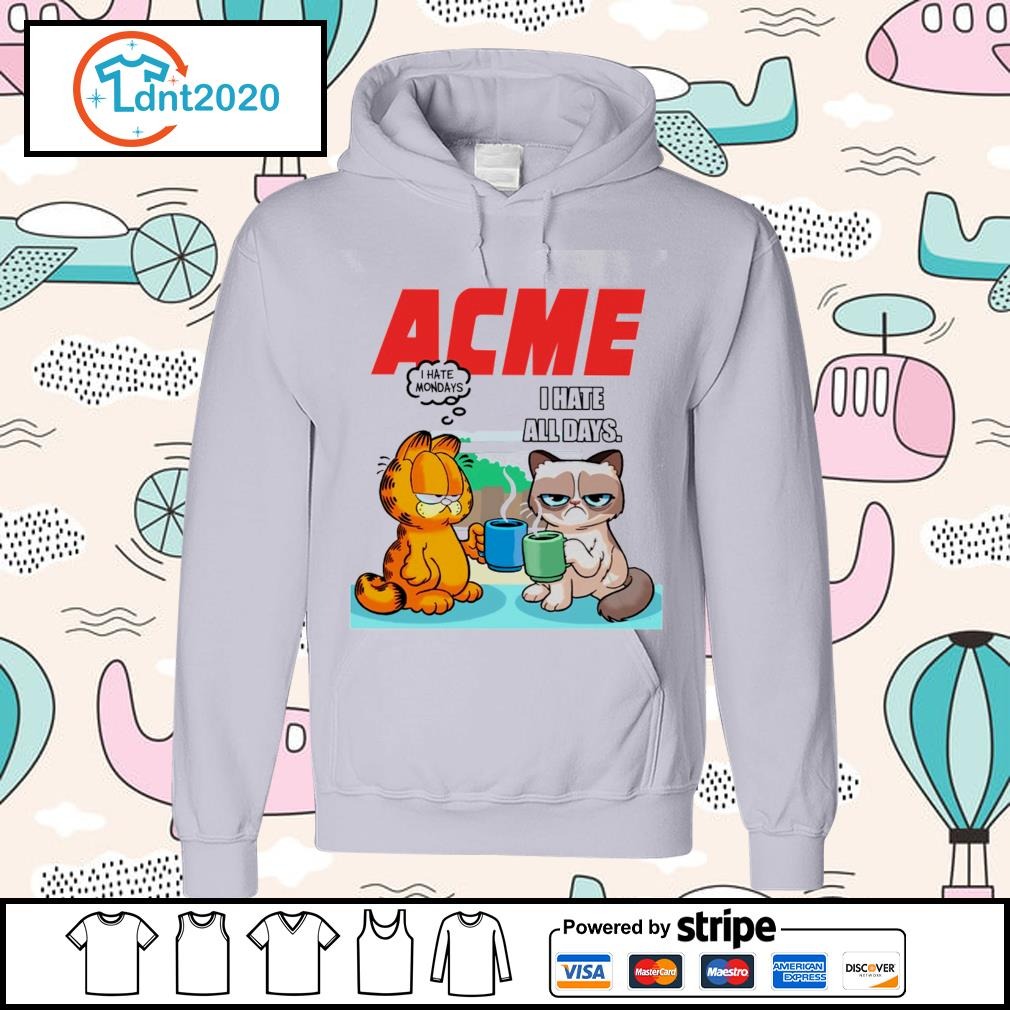 Acme garfield I hate monday grumpy cat I hate all days s hoodie