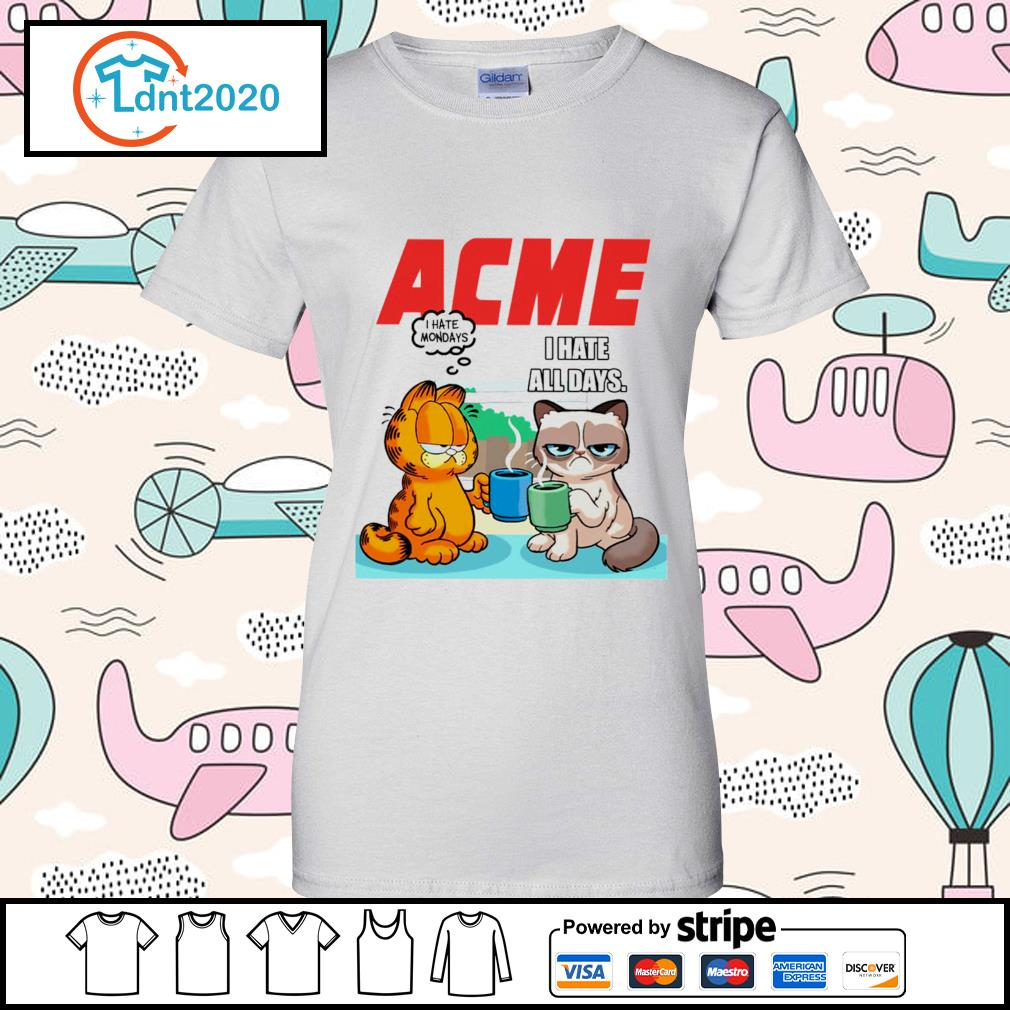 Acme garfield I hate monday grumpy cat I hate all days s ladies-tee