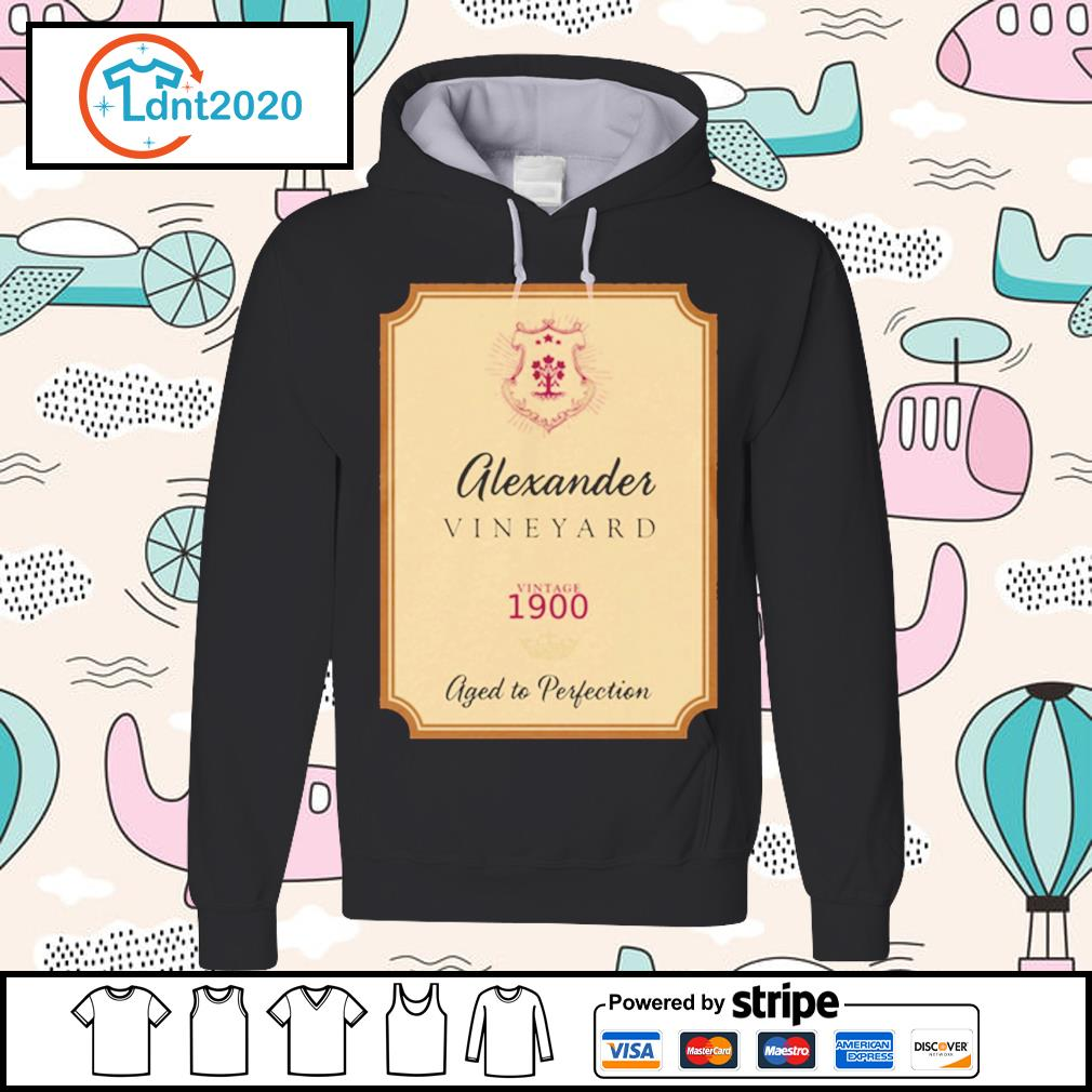 Alexander Vineyard vintage 1900 aged to perfection s hoodie
