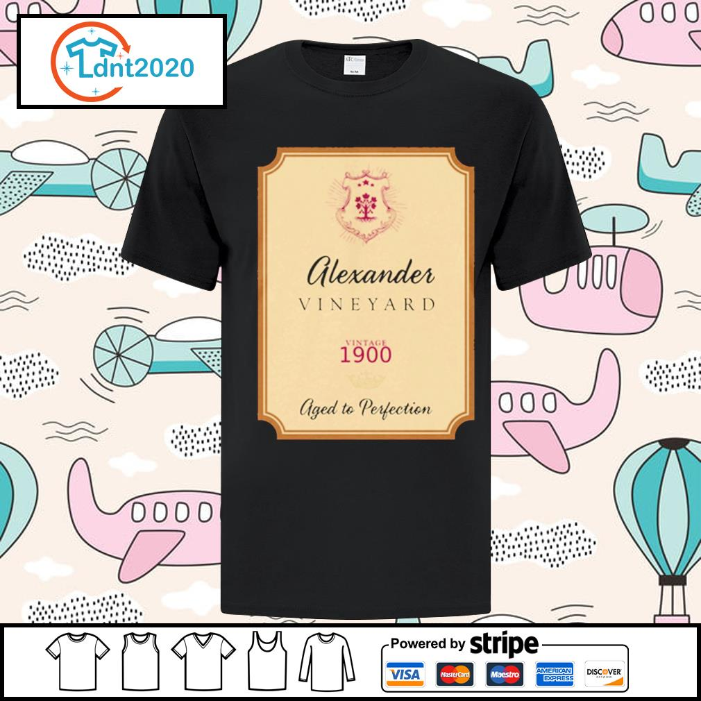 Alexander Vineyard vintage 1900 aged to perfection shirt