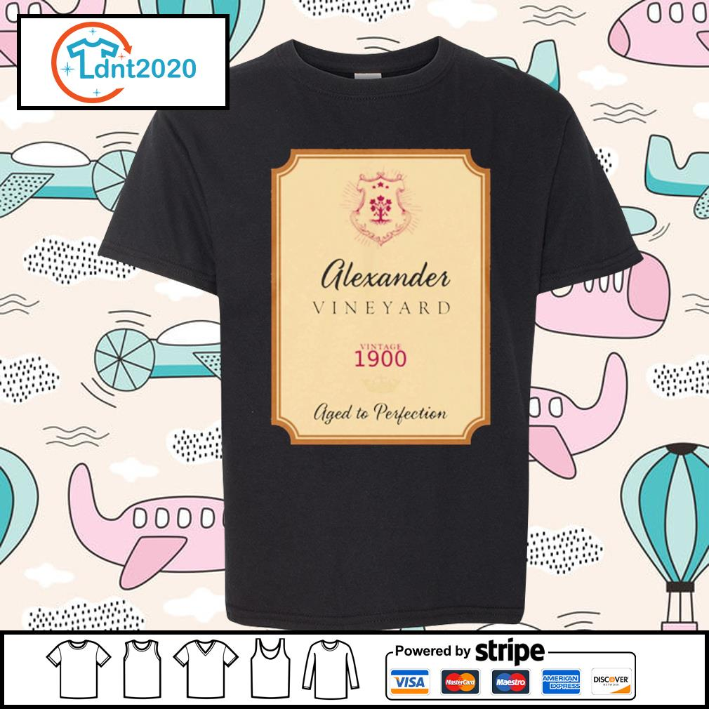 Alexander Vineyard vintage 1900 aged to perfection s youth-tee