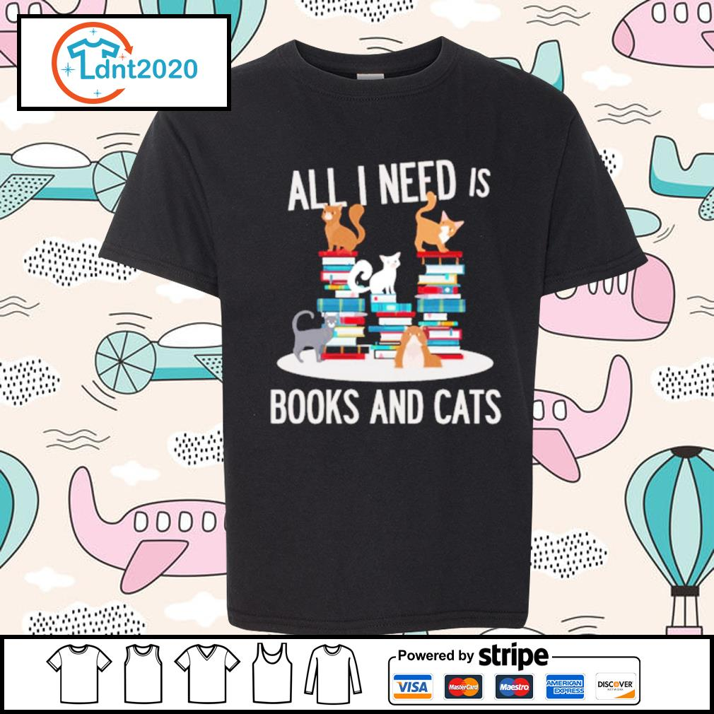 All I need is books and cats s youth-tee