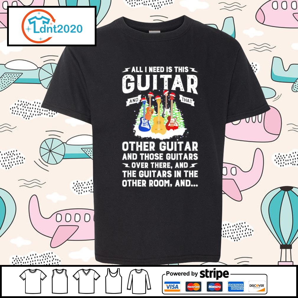 All I need is this guitar and that other guitar and those guitars over there s youth-tee
