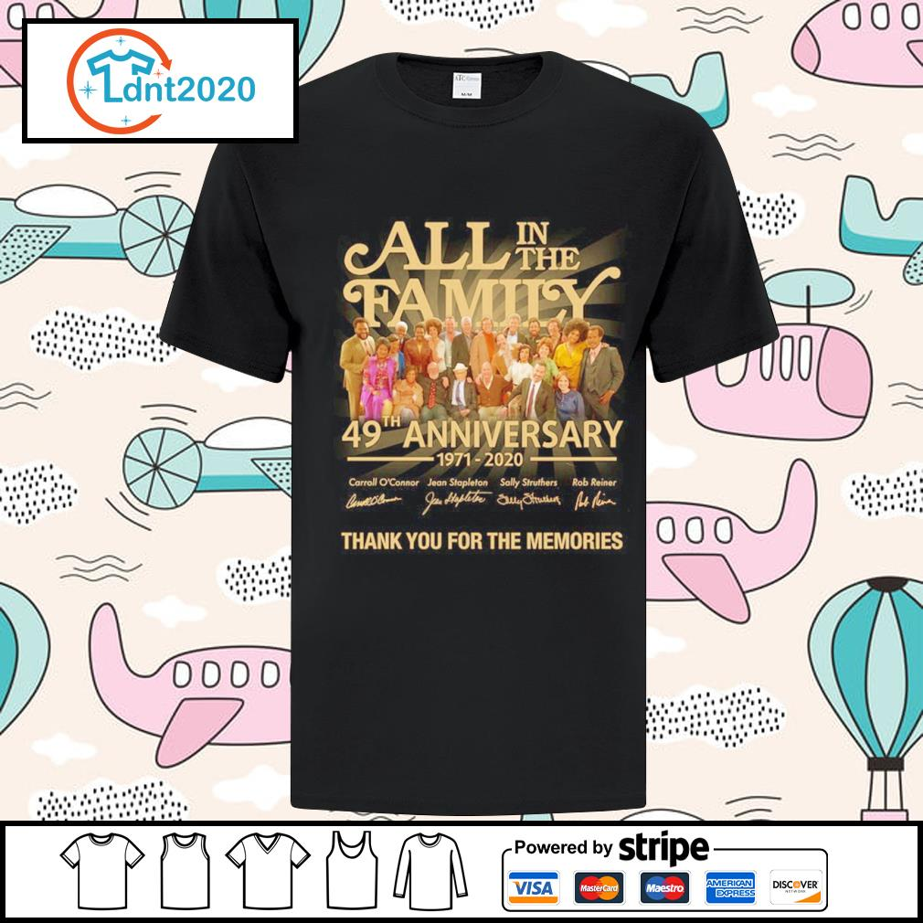All in the Family 49th anniversary 1971 2020 thank you for the memories shirt