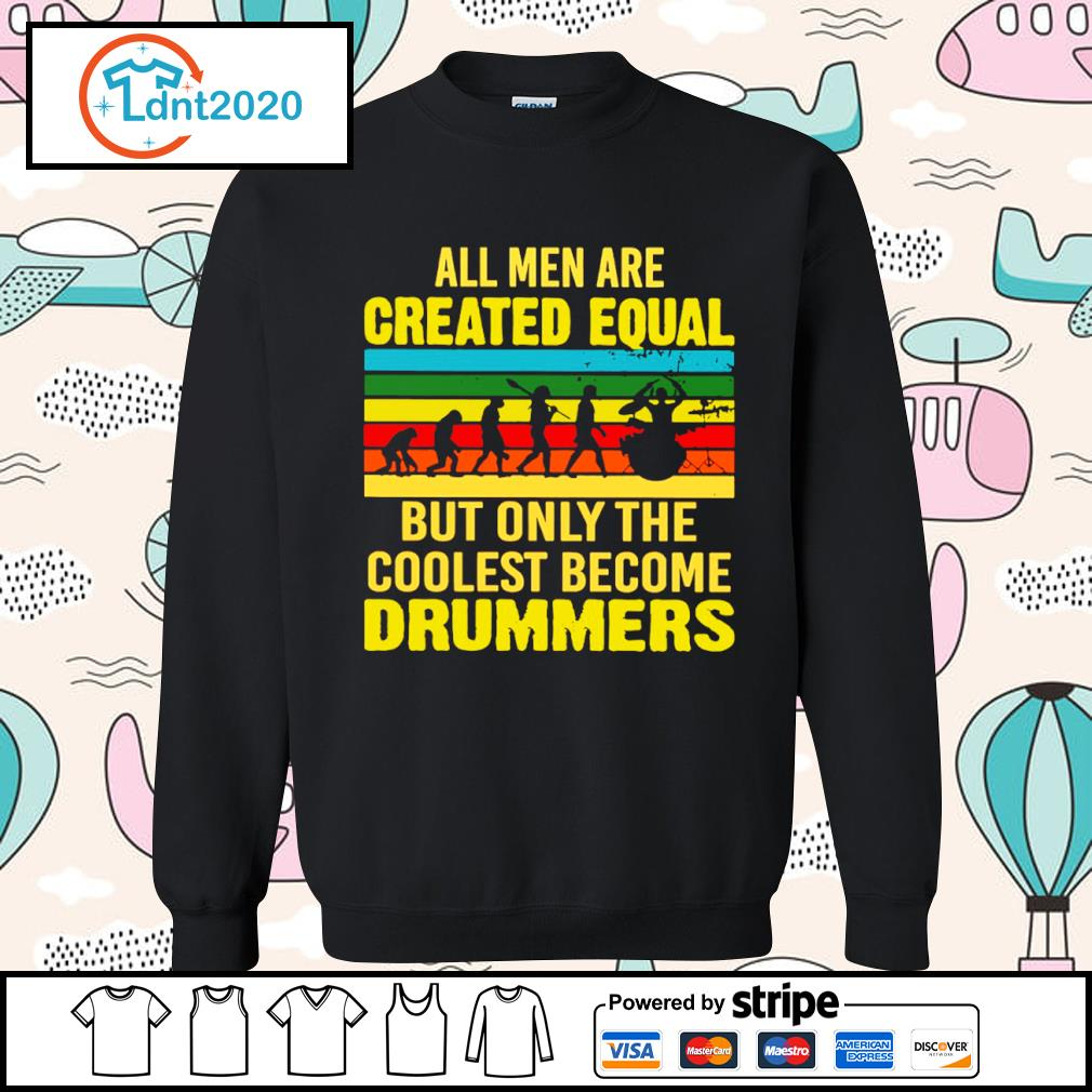 All men are created equal but only the coolest become drummers vintage s sweater