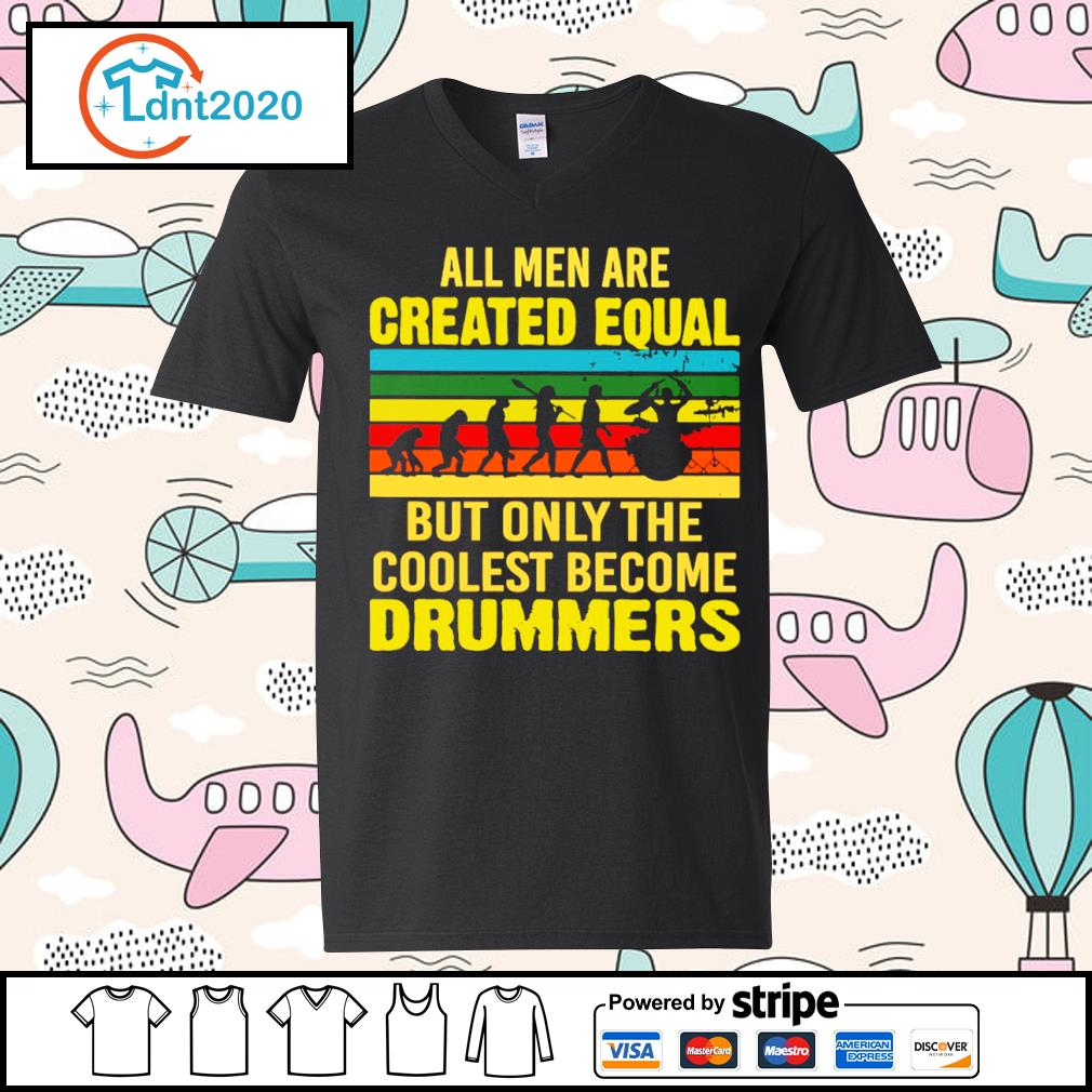 All men are created equal but only the coolest become drummers vintage s v-neck-t-shirt