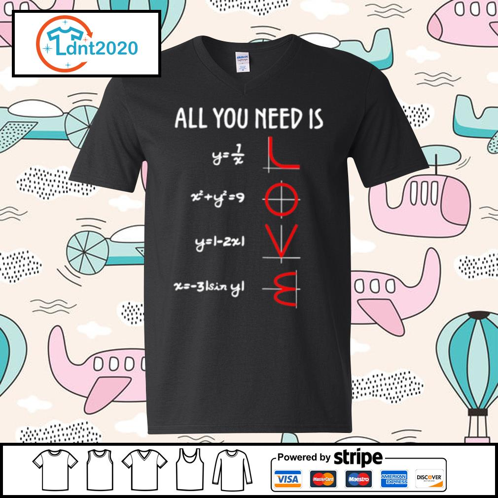 All you need is math love s v-neck-t-shirt