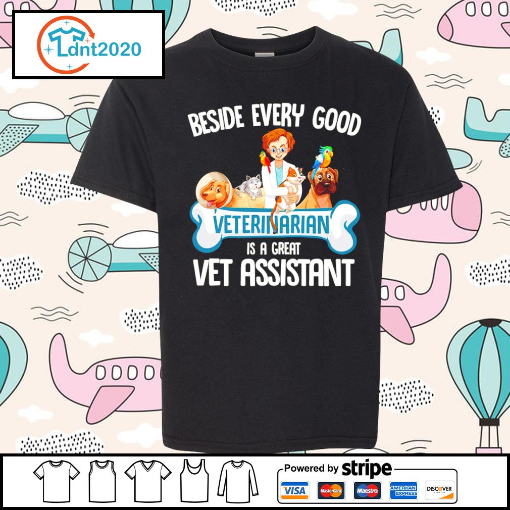 Animals beside every good veterinarian is a great vet assistant s youth-tee
