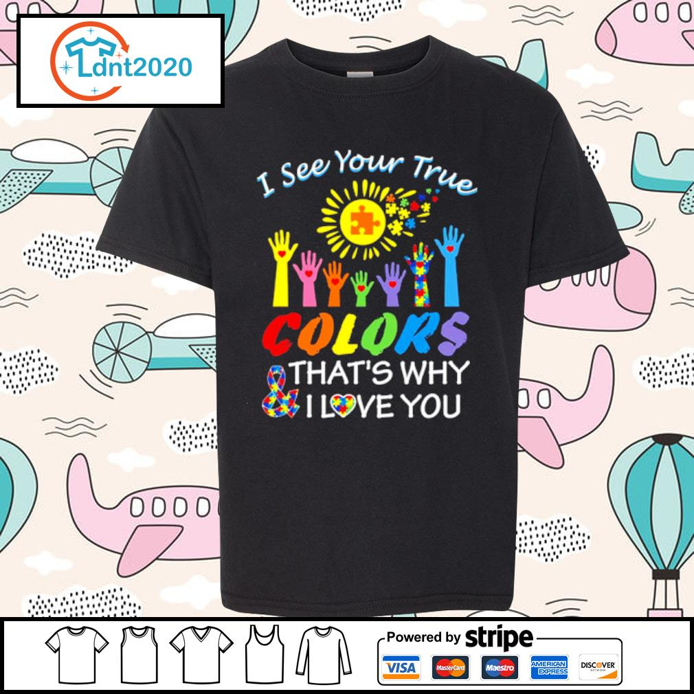 Autism hand I see your true colors that_s why and I love you s youth-tee