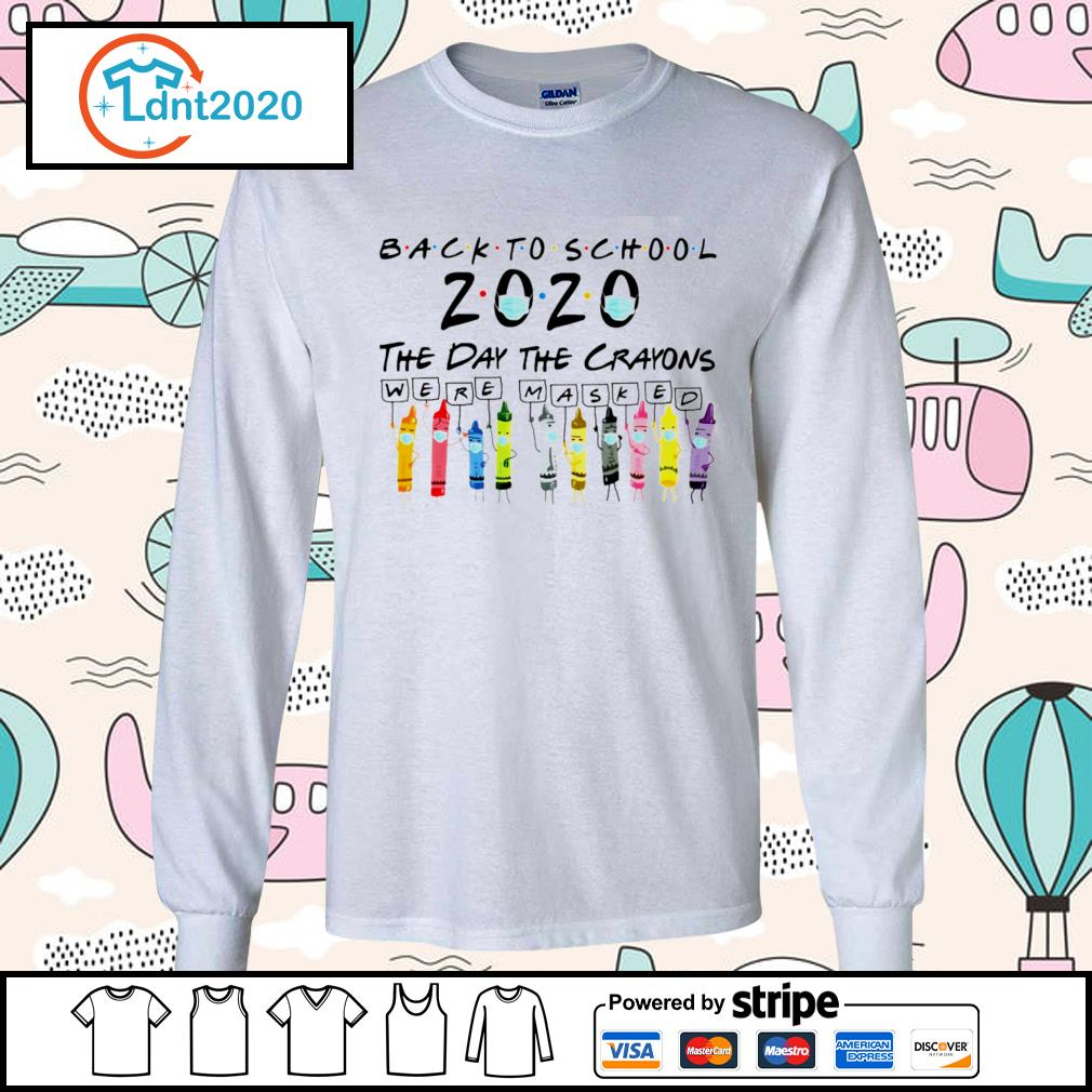Back to school the day the crayons were masked s longsleeve-tee