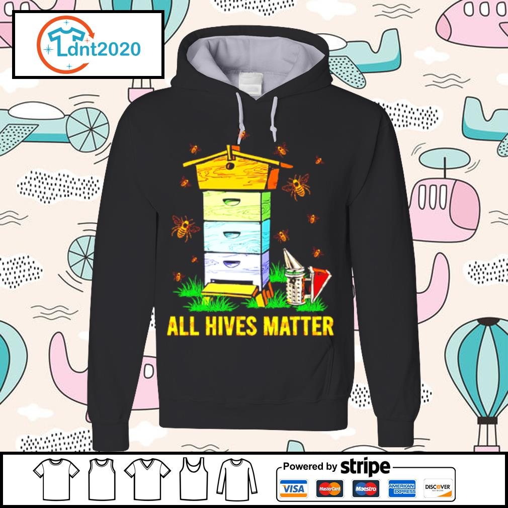 Bee and home all hives matter s hoodie