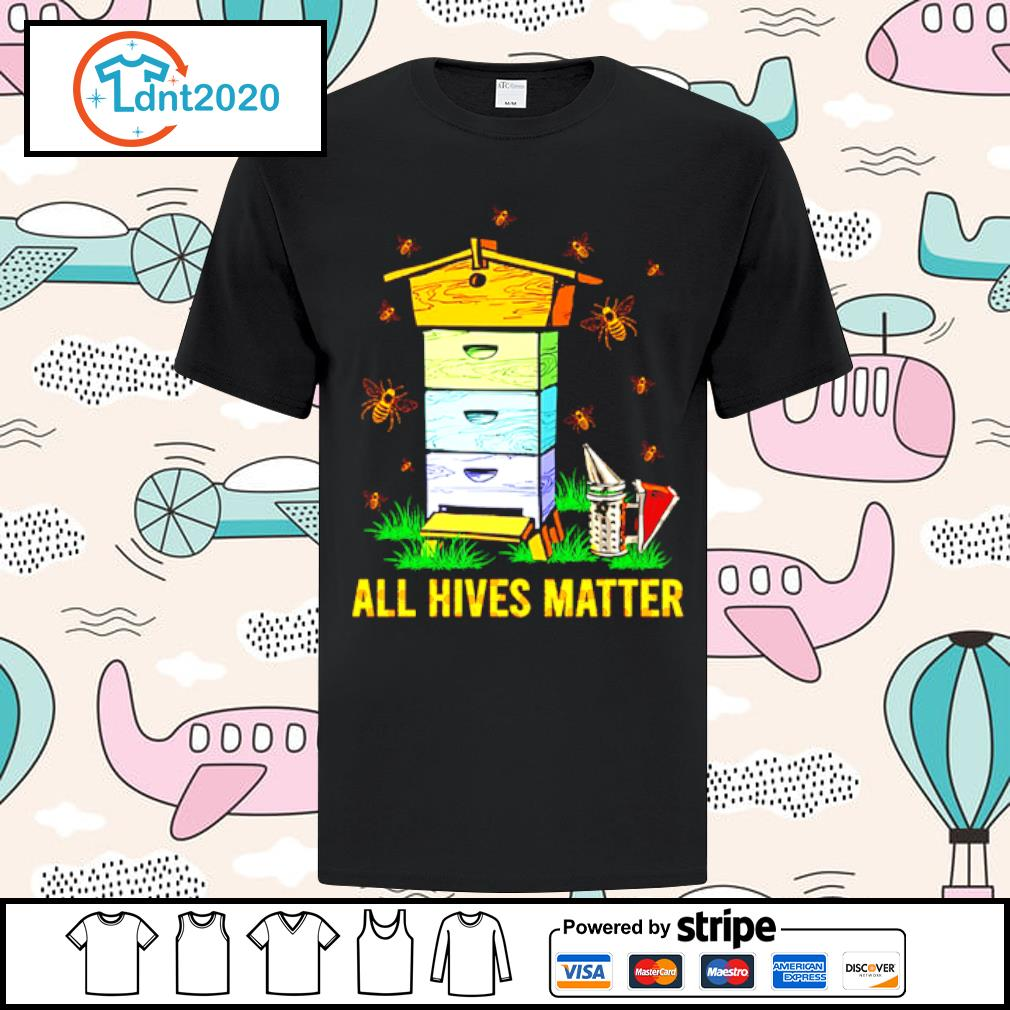 Bee and home all hives matter shirt