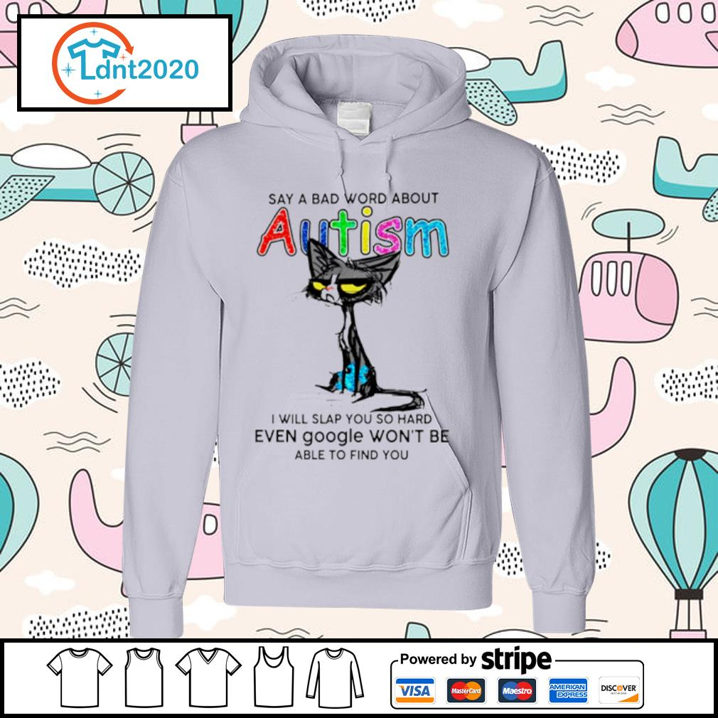 Black cat say a bad word about Autism I will slap you so hard even google won't be s hoodie