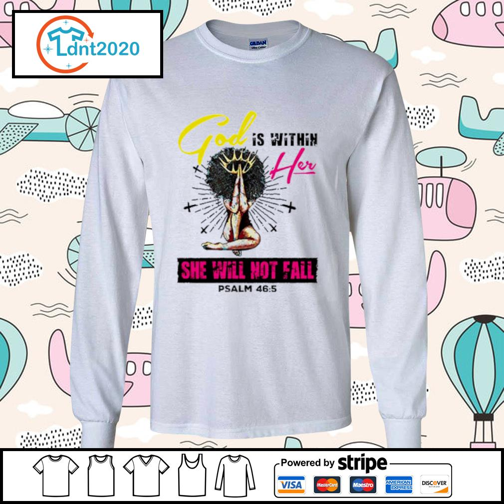Black girl god is within her she will not fail psalm 465 s longsleeve-tee
