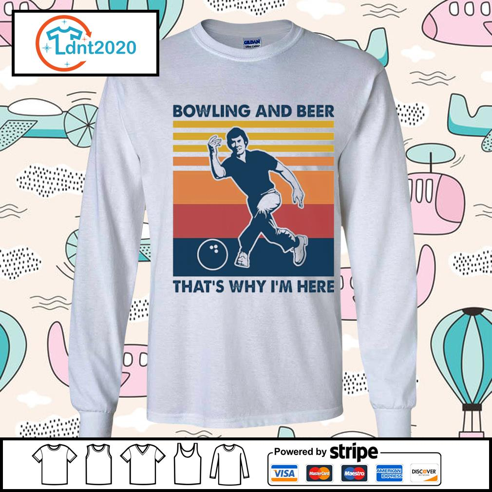Bowling and beer that_s why I_m here vintage s longsleeve-tee