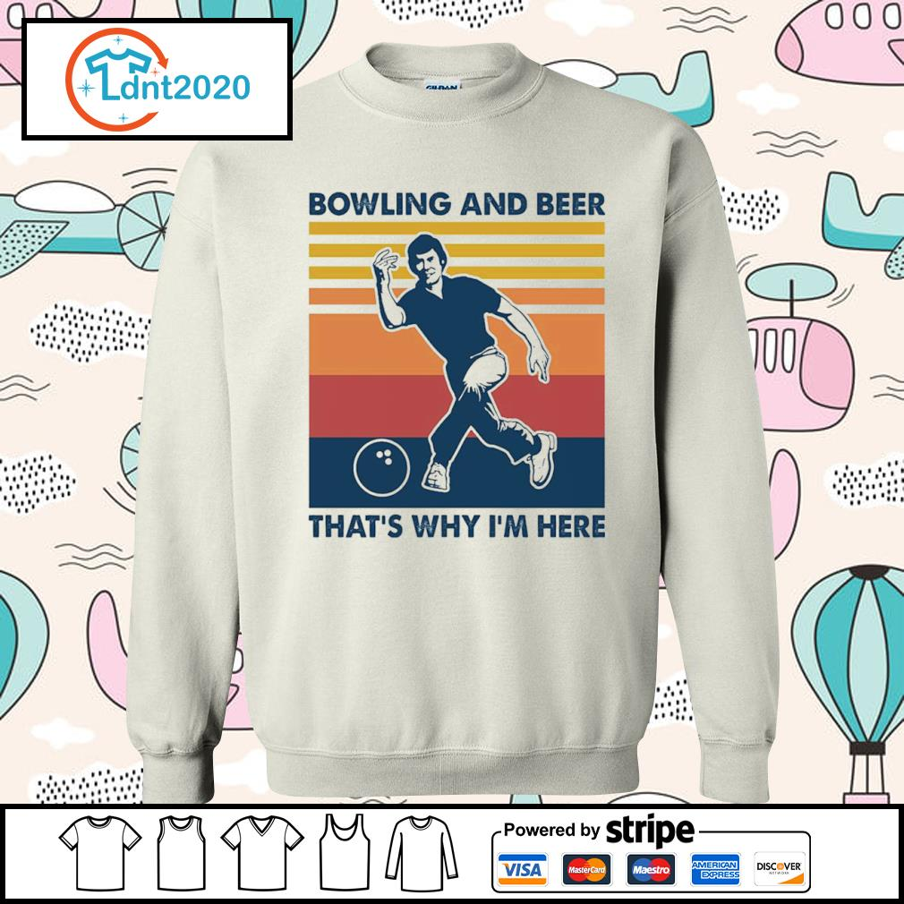Bowling and beer that_s why I_m here vintage s sweater