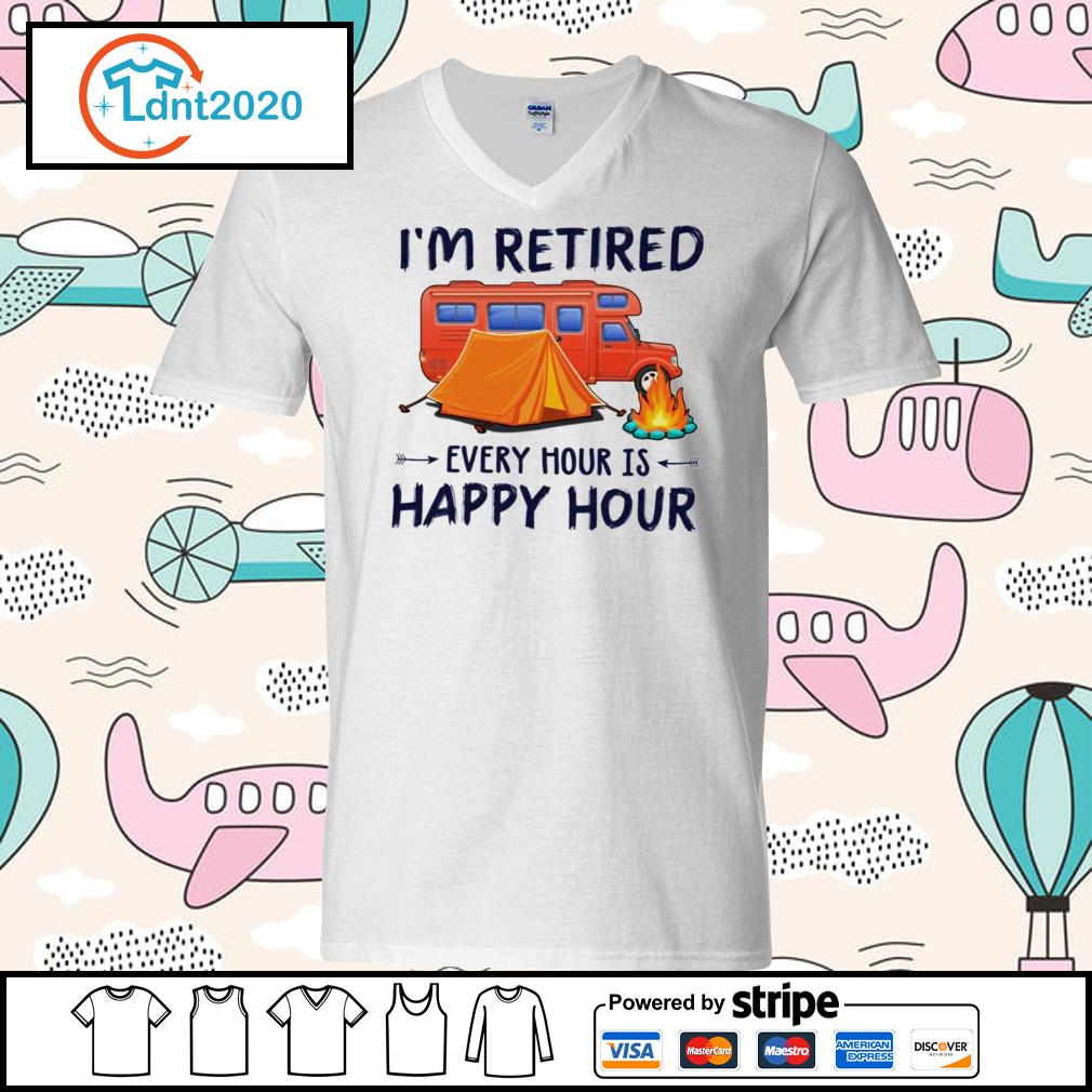 Camping i'm retired every hour is happy hour s v-neck-t-shirt