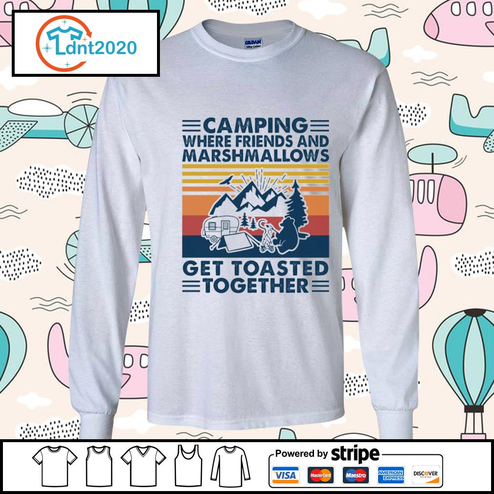 Camping where friends and marshmallows get toasted together vintage s longsleeve-tee