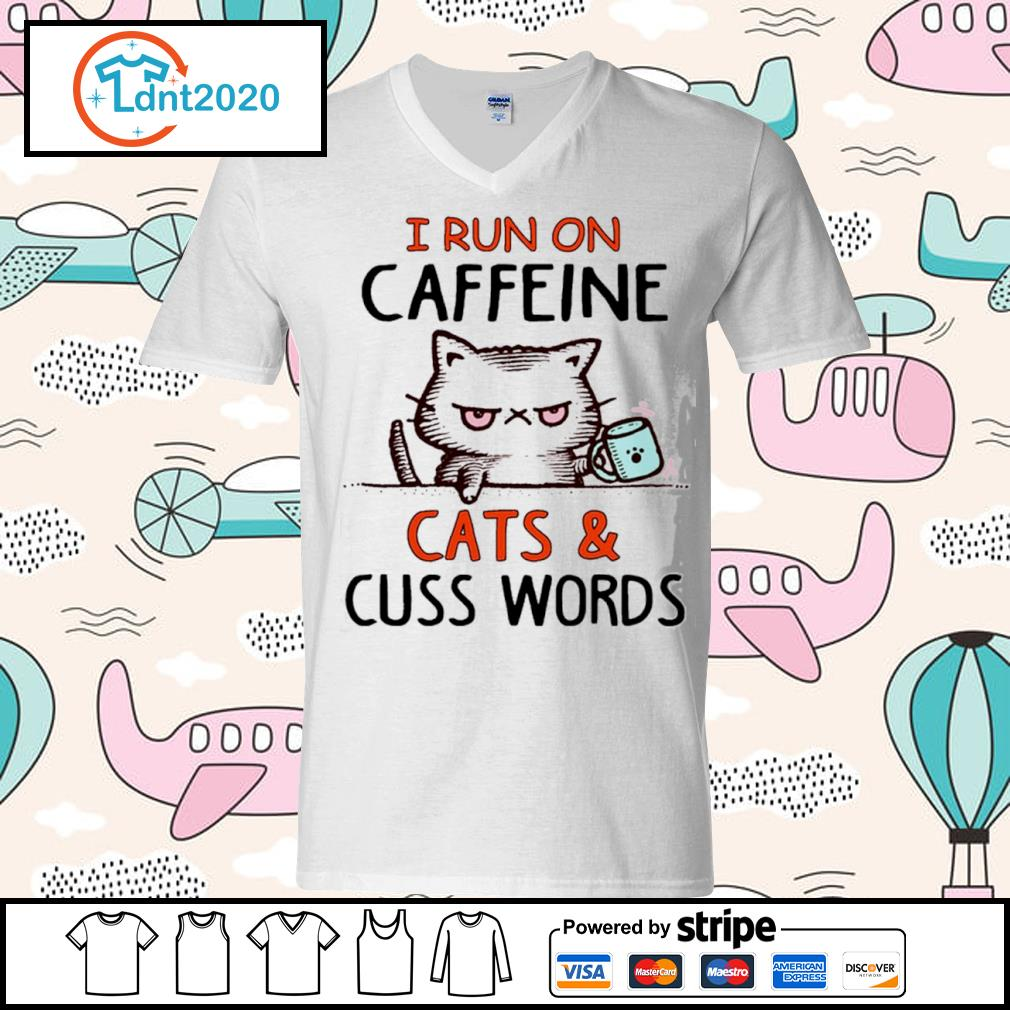 Cat I run on caffeine cats and cuss words s v-neck-t-shirt