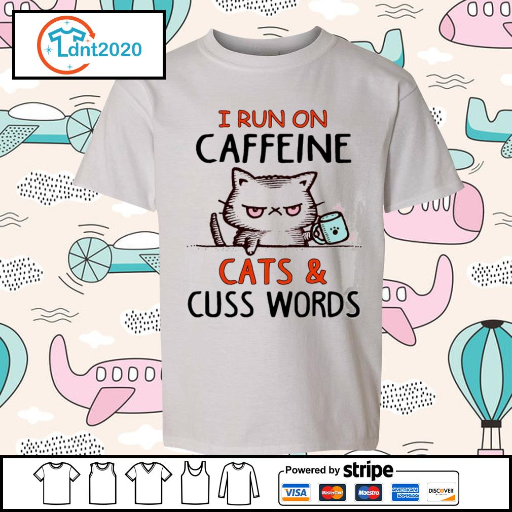 Cat I run on caffeine cats and cuss words s youth-tee