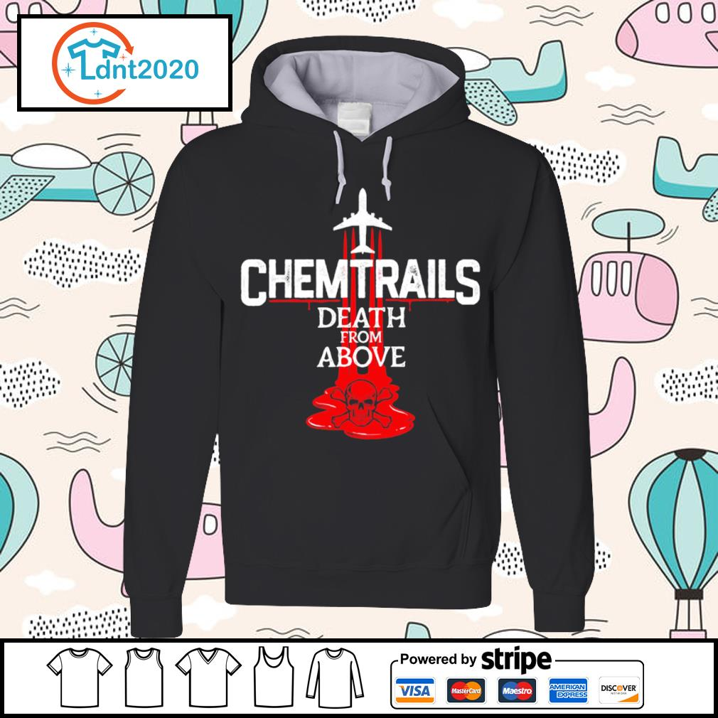 Chemtrails death from above s hoodie