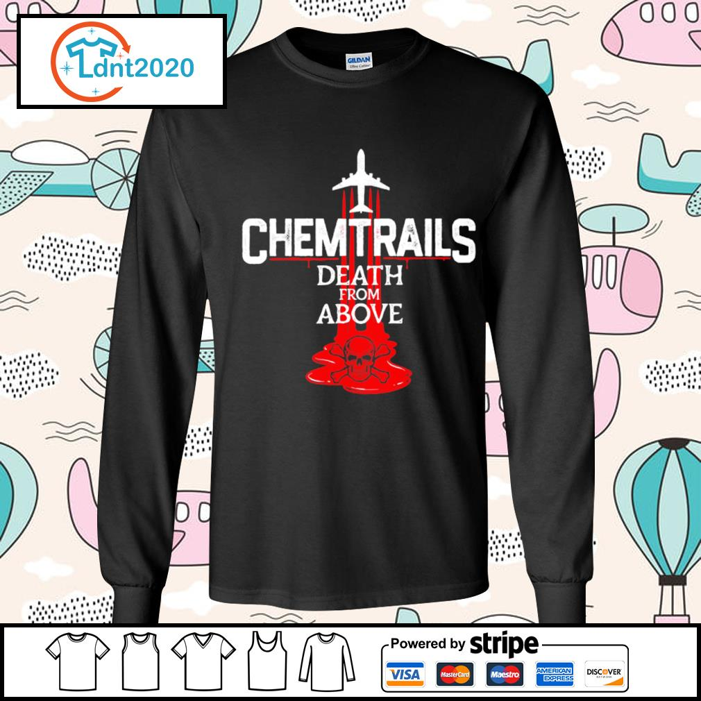Chemtrails death from above s longsleeve-tee