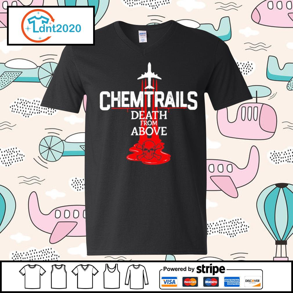 Chemtrails death from above s v-neck-t-shirt