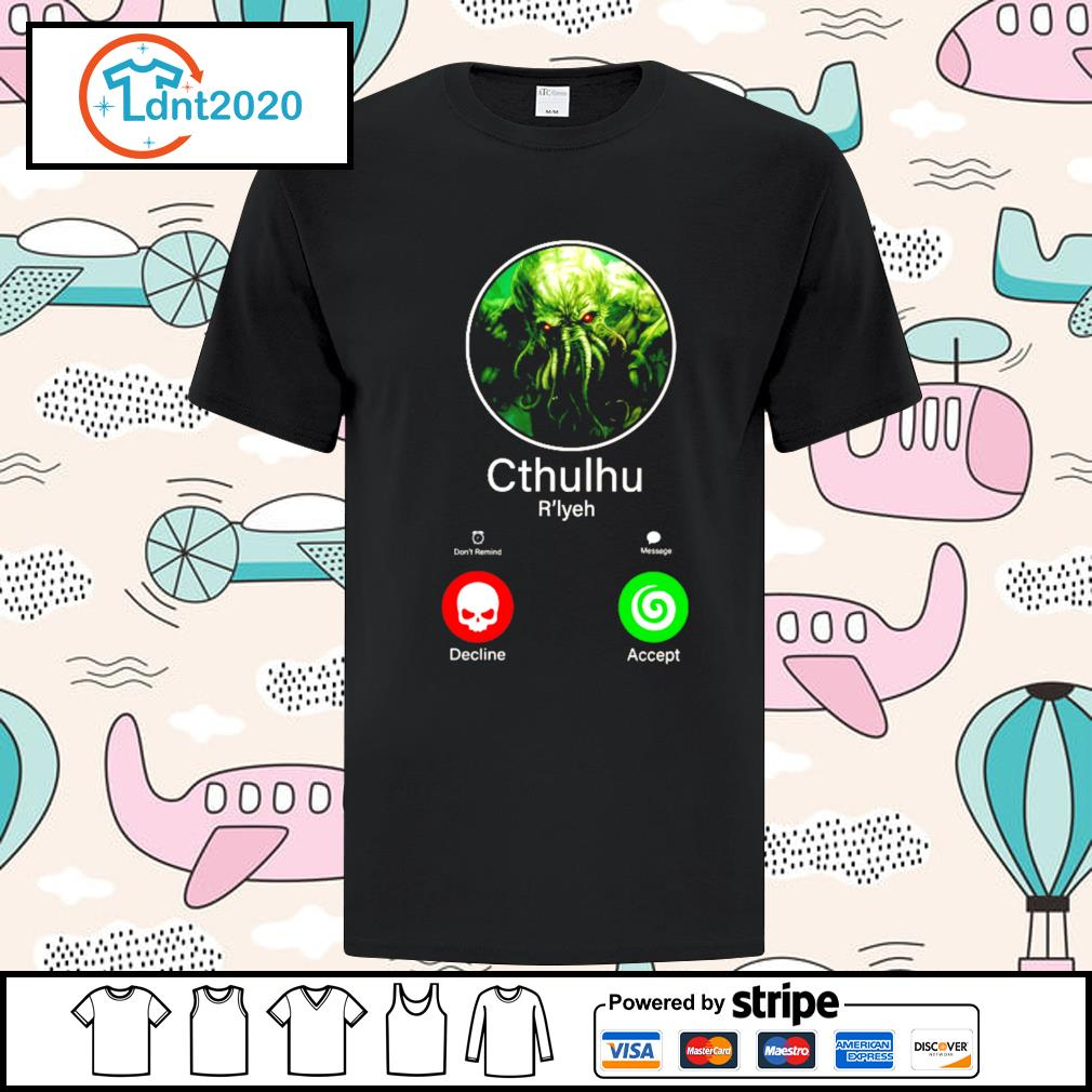 Cthulhu call decline accept shirt