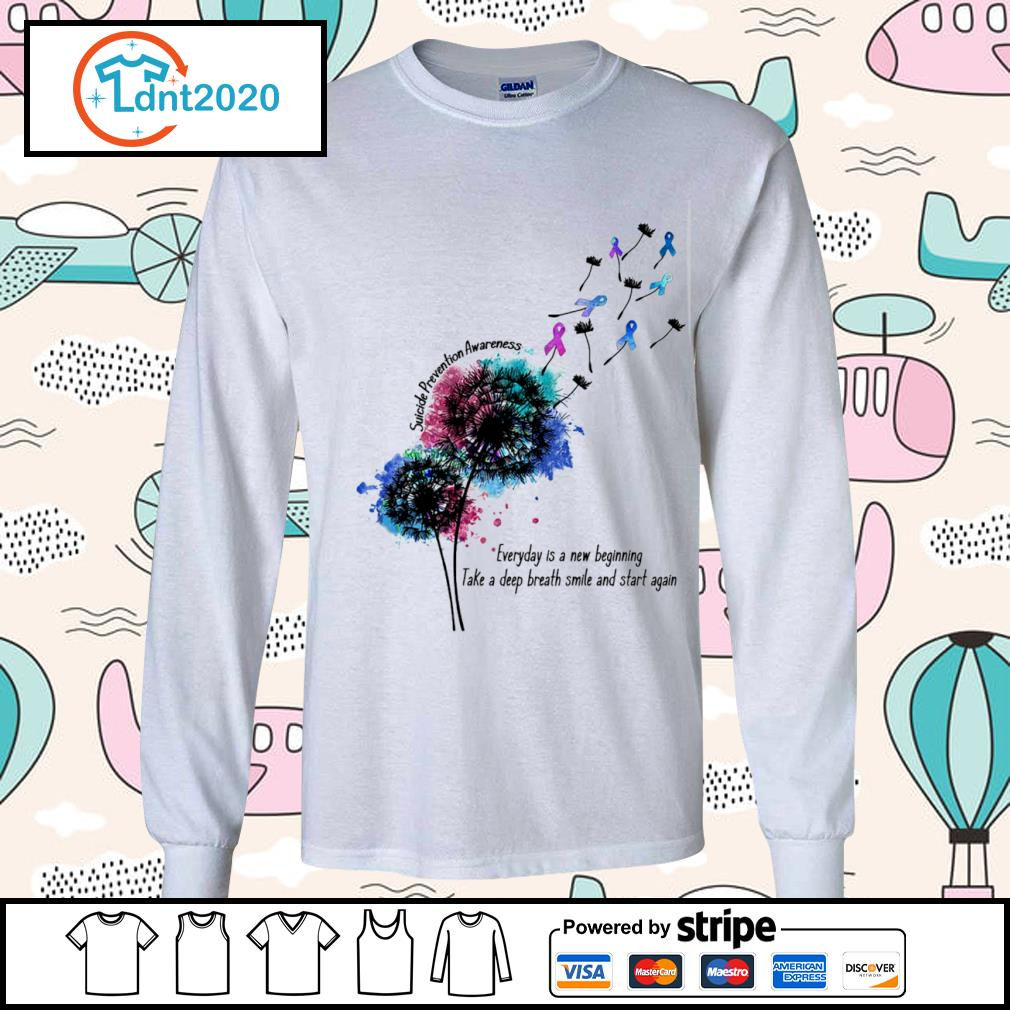 Dandelion Suicide Prevention Awareness everyday is a new beginning take a deep breath smile and start again s longsleeve-tee