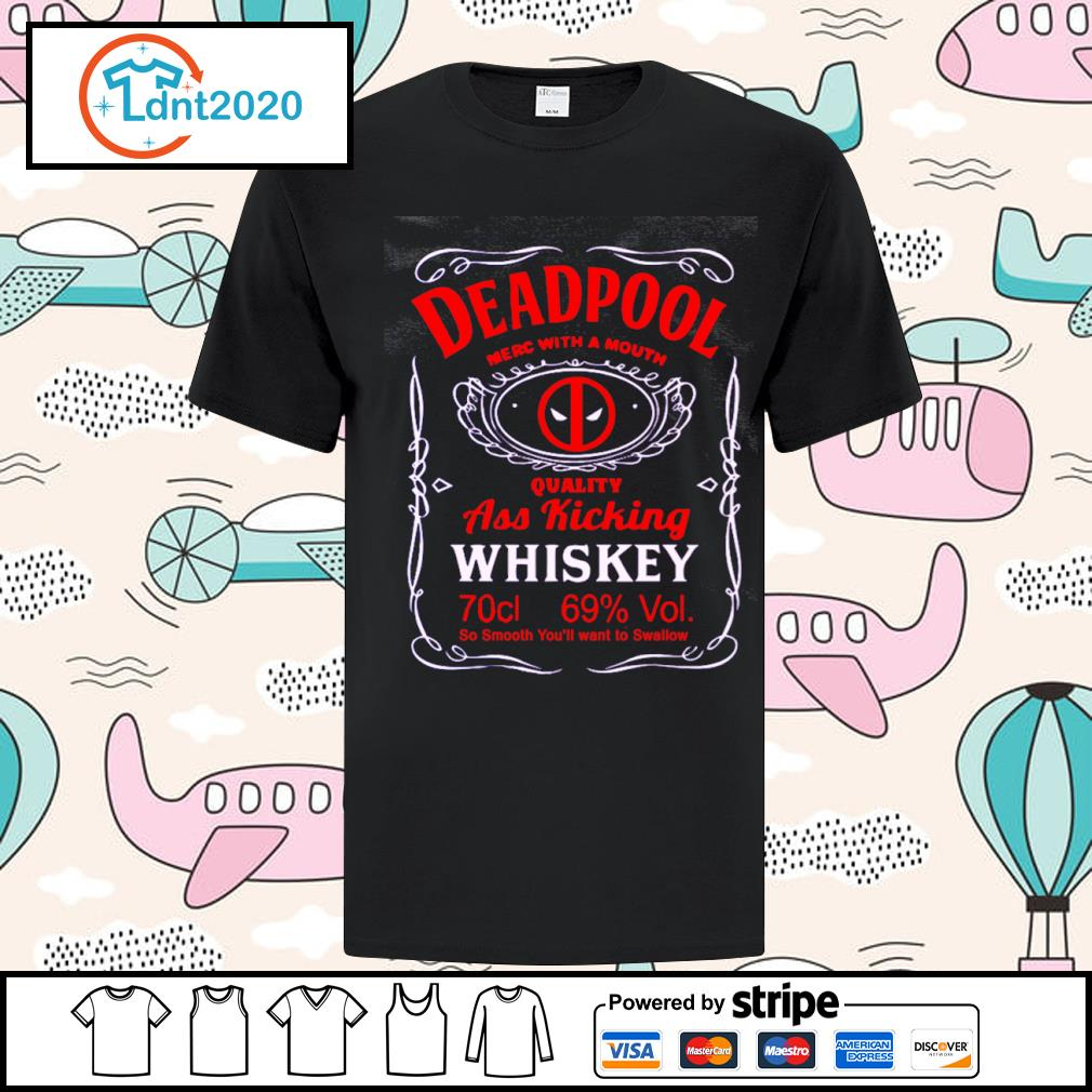 Deadpool merc with a mouth quality ass kicking Whiskey shirt