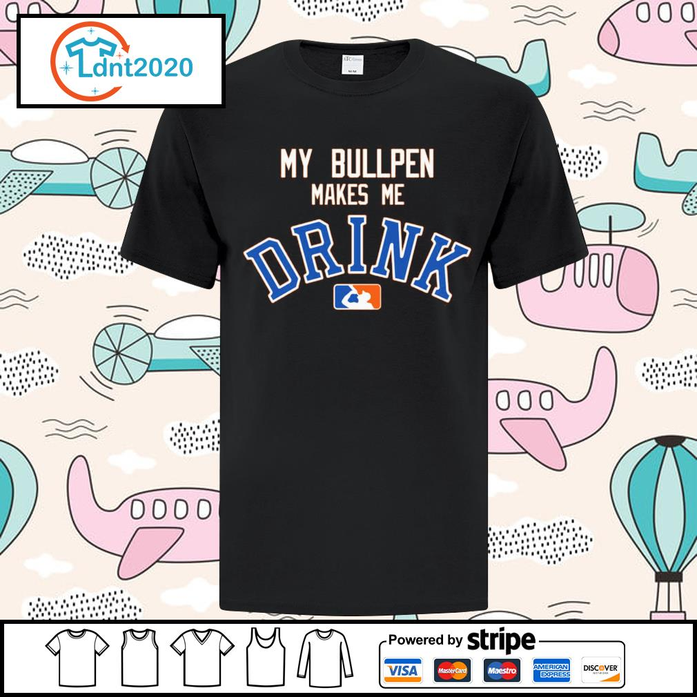 Detroit Tigers My bullpen make me Drink shirt