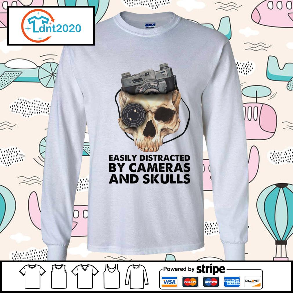 Easily distracted by cameras and skulls s longsleeve-tee