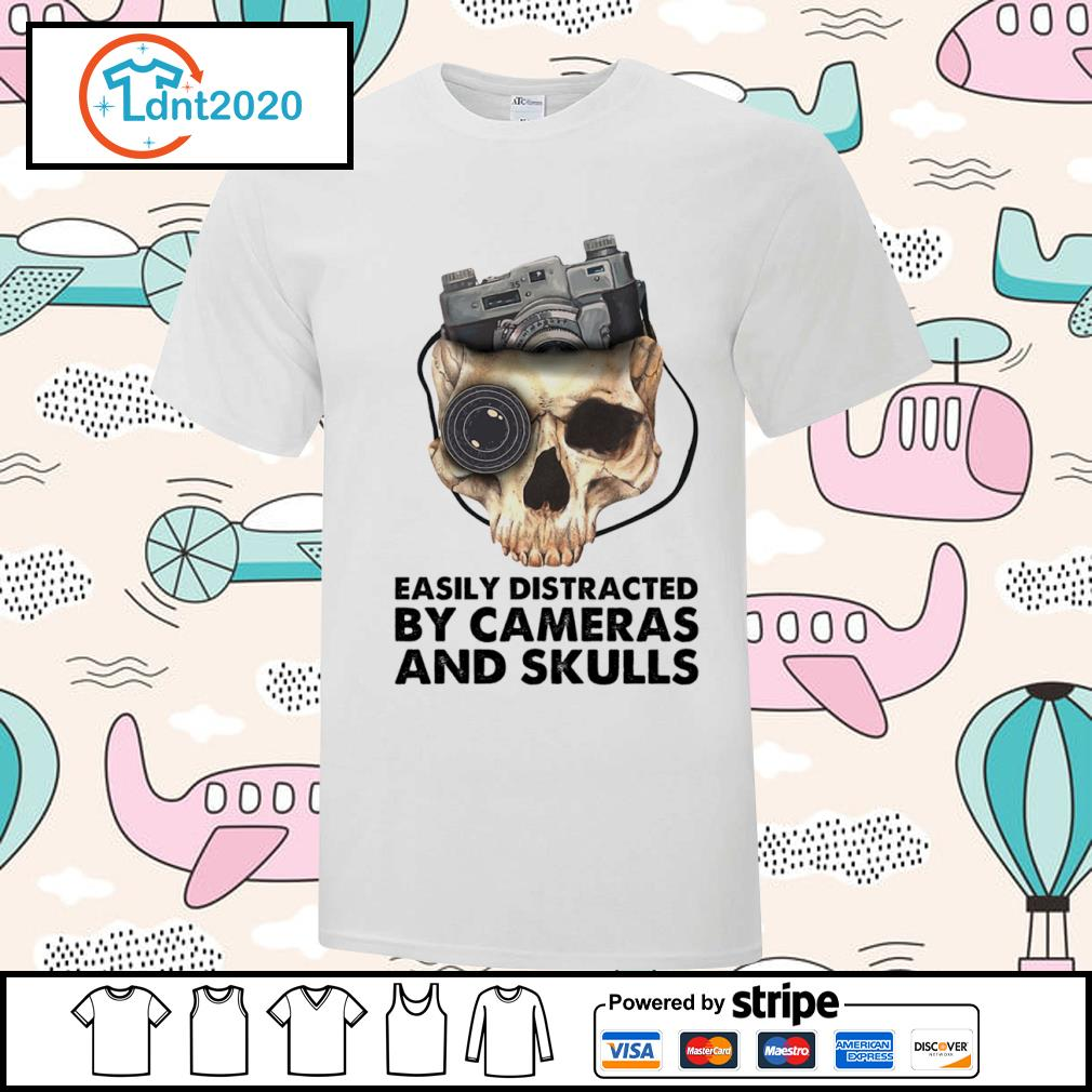 Easily distracted by cameras and skulls shirt