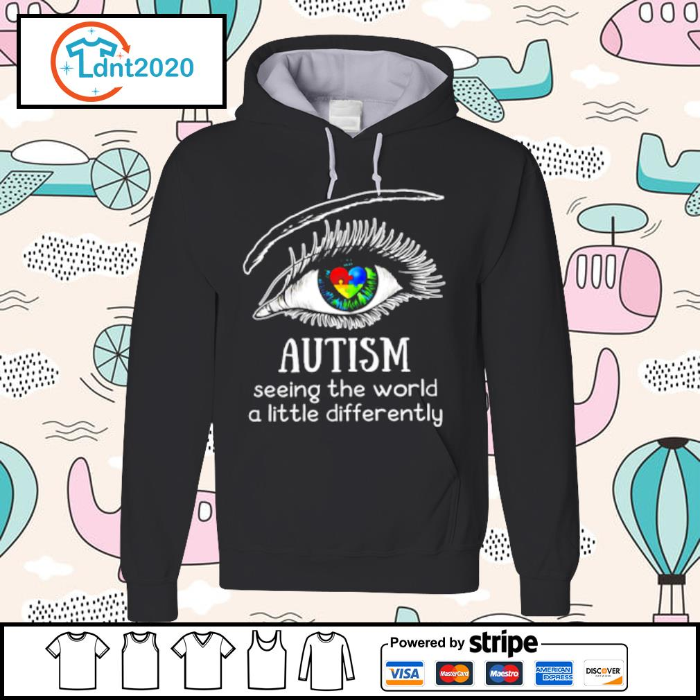 Eyes Autism seeing the world a little differently s hoodie