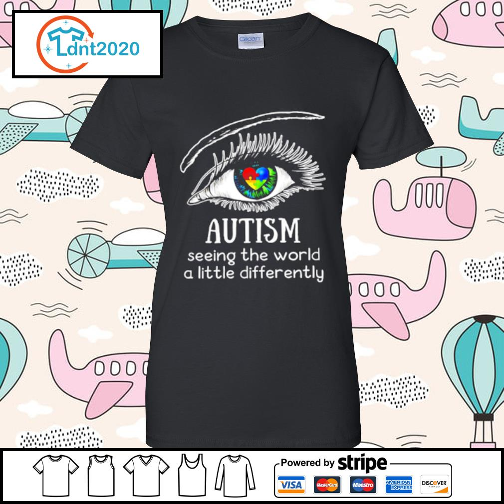 Eyes Autism seeing the world a little differently s ladies-tee