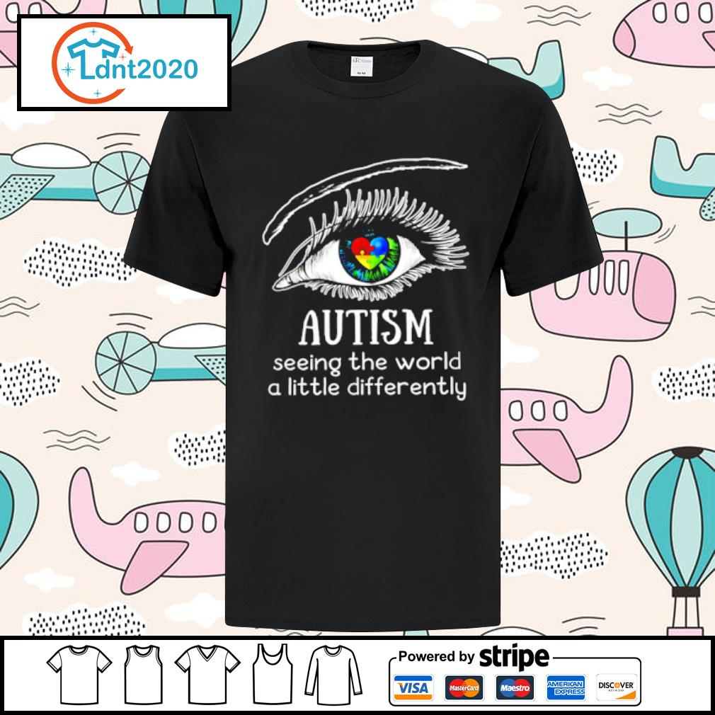 Eyes Autism seeing the world a little differently shirt