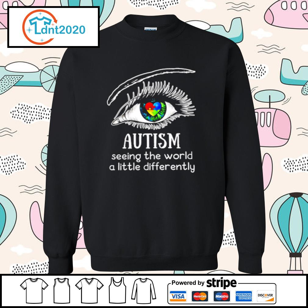 Eyes Autism seeing the world a little differently s sweater