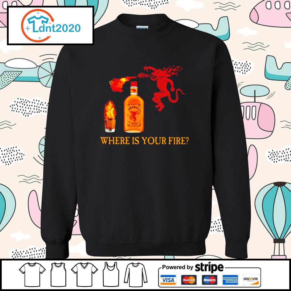 Fireball Cinnamon Whisky where is your fire s sweater