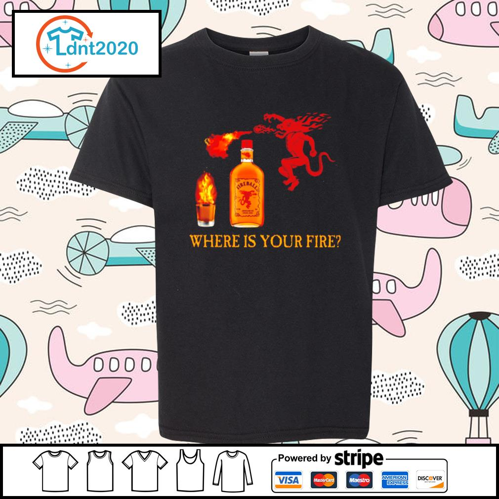 Fireball Cinnamon Whisky where is your fire s youth-tee