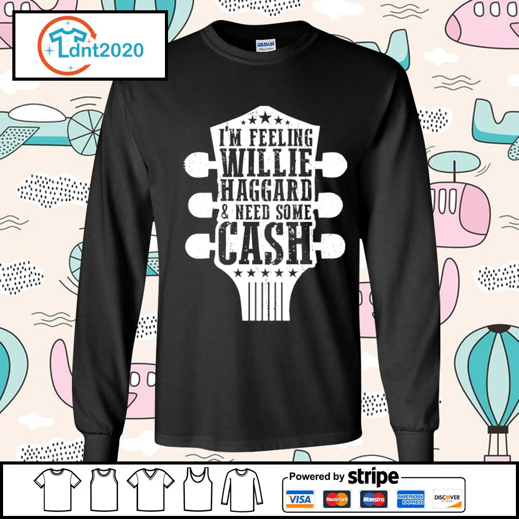 Guitar I'm feeling willie haggard and need some cash s longsleeve-tee