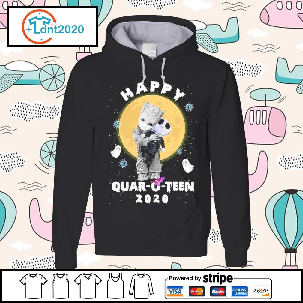 Halloween Baby Groot hug Baby Jack Skellington happy Quar-o-teen 2020 s hoodie