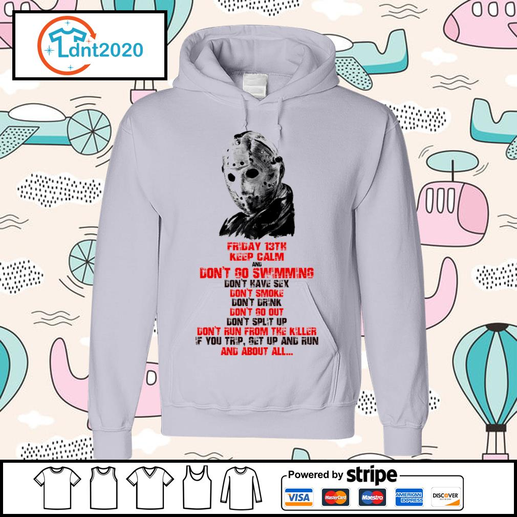 Halloween Jason Voorhees Friday 13th keep calm and don't go swimming s hoodie