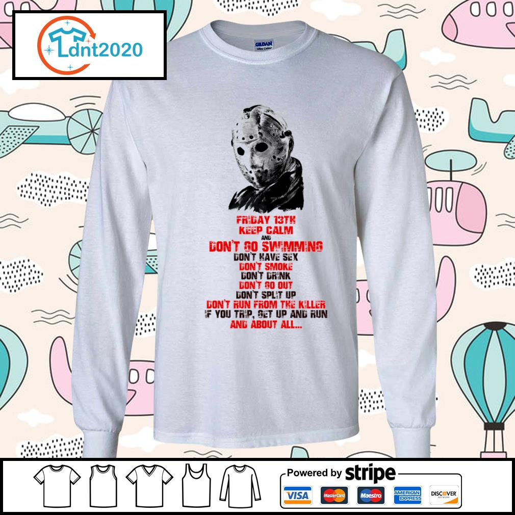 Halloween Jason Voorhees Friday 13th keep calm and don't go swimming s longsleeve-tee