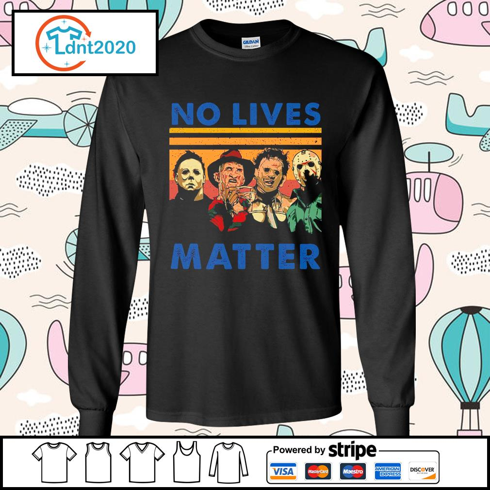 Horror movie characters no lives matter s longsleeve-tee