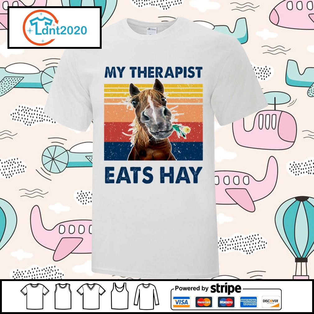 Horse my therapist eats hay vintage shirt