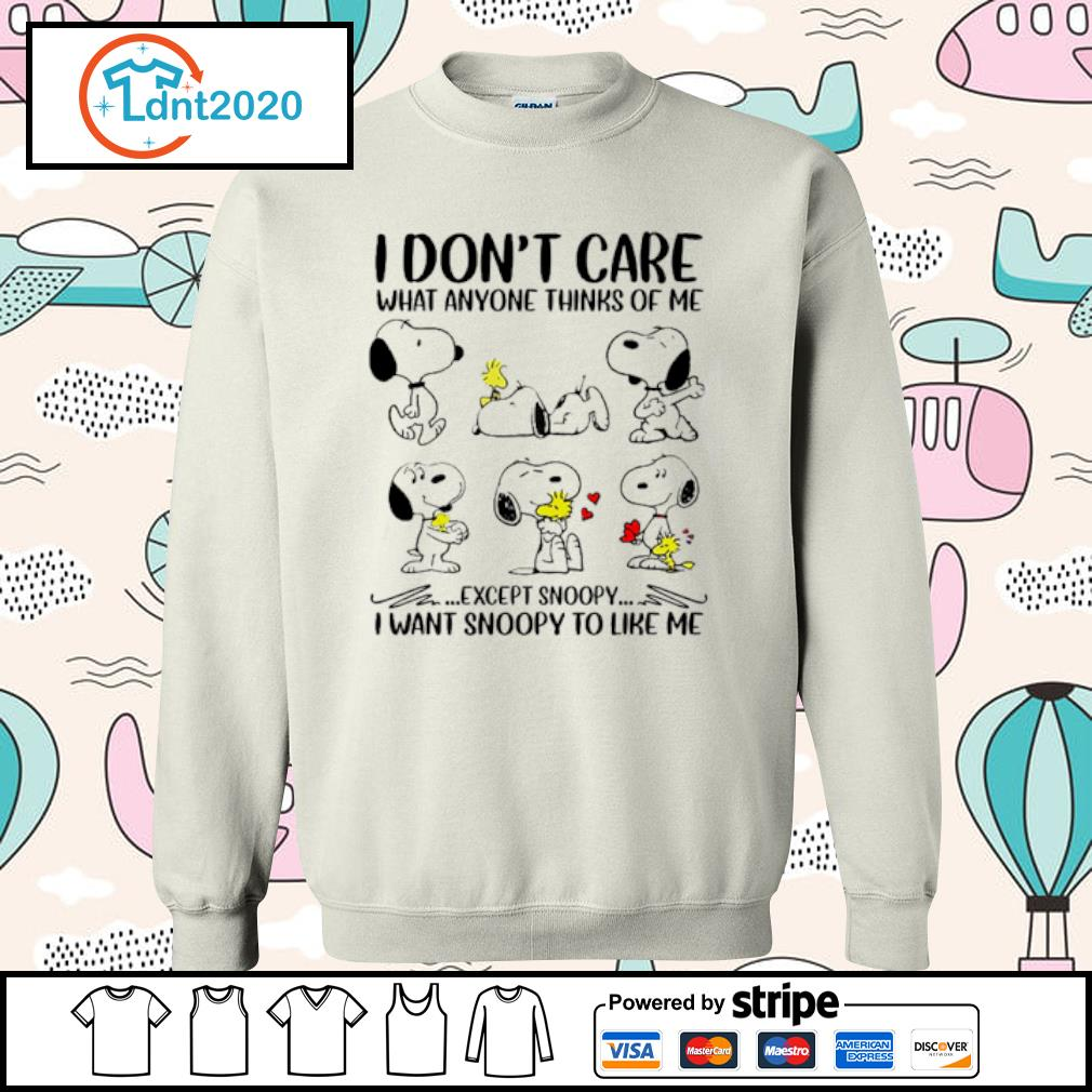 I don_t care what anyone thinks of me except snoopy I want snoopy to like me s sweater