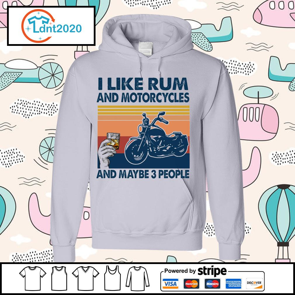 I like rum and motorcycles and maybe 3 people vintage s hoodie